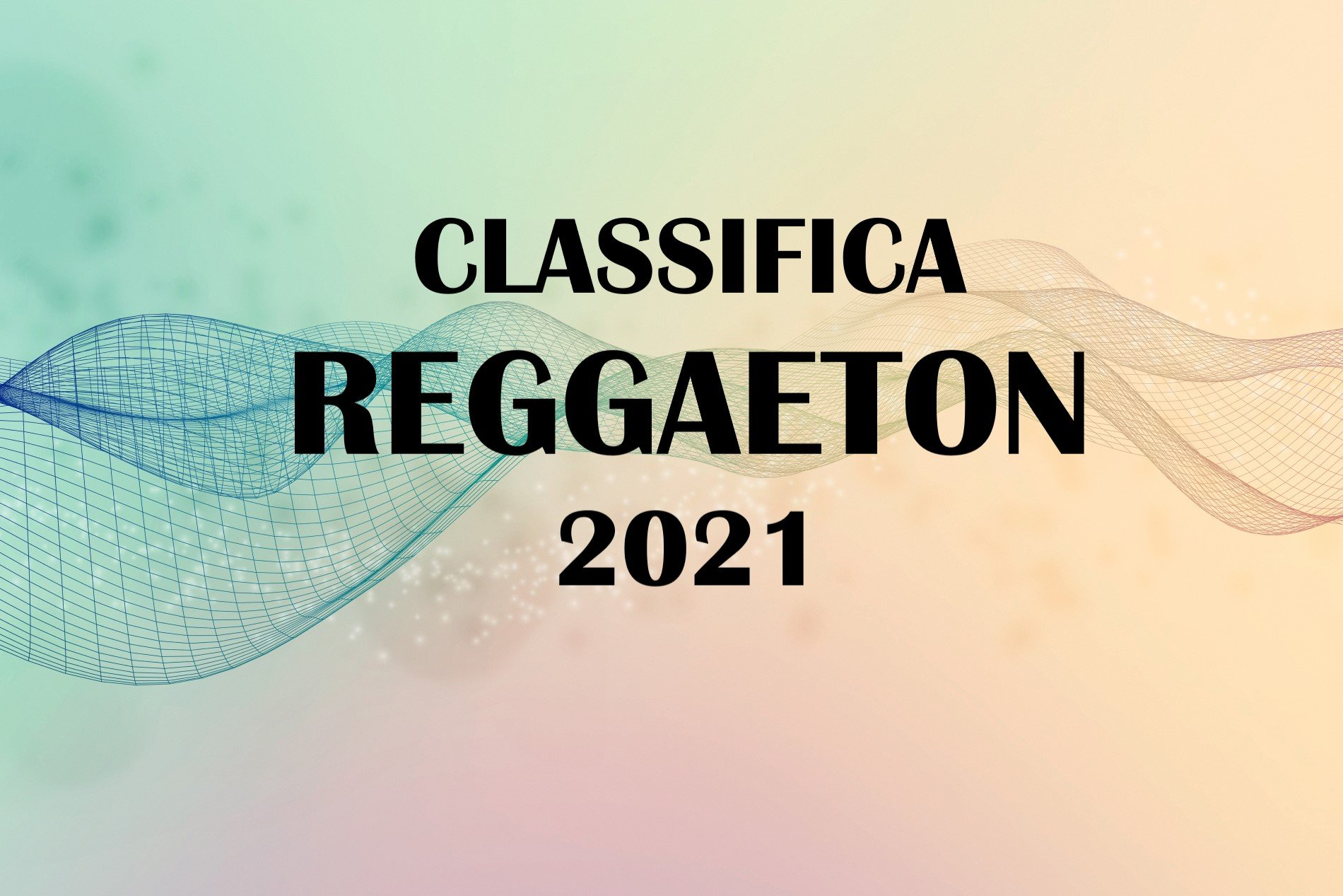 CLASSIFICA REGGAETON 2021