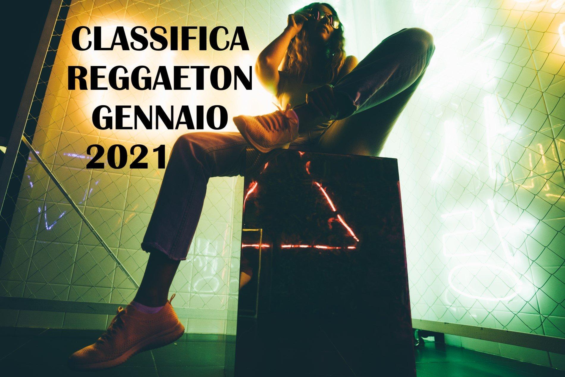 CLASSIFICA REGGAETON GENNAIO 2021 - LA MIGLIORE MUSICA REGGAETON GENNAIO 2021
