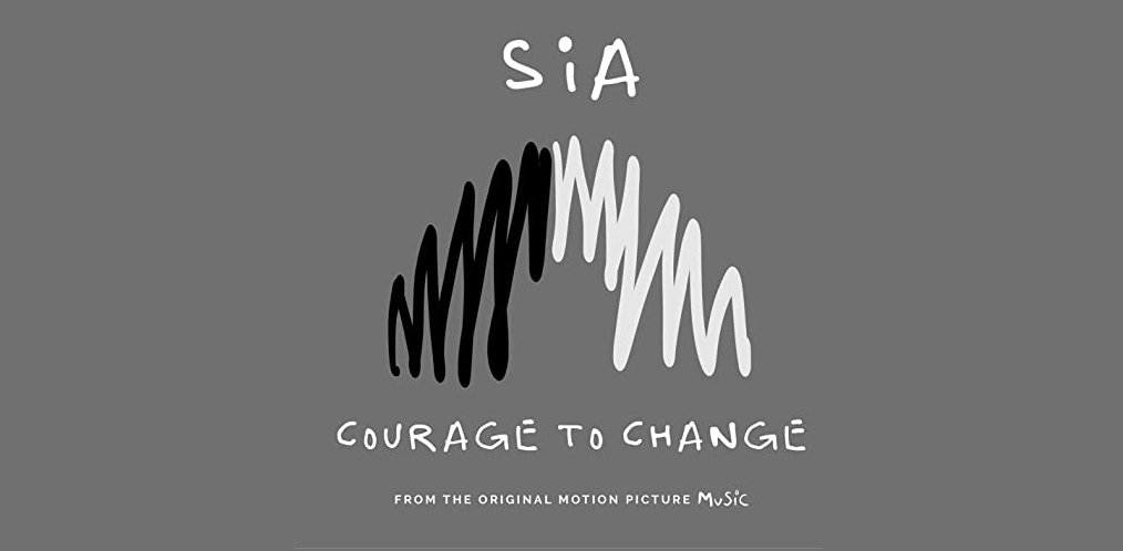 Sia Courage To Change 1