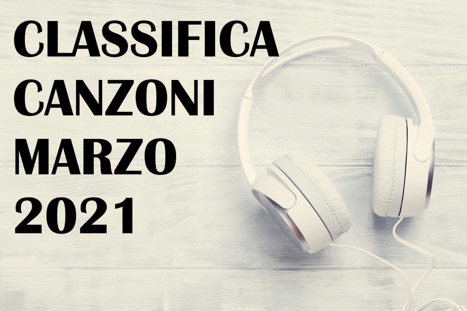 CLASSIFICA CANZONI MARZO 2021