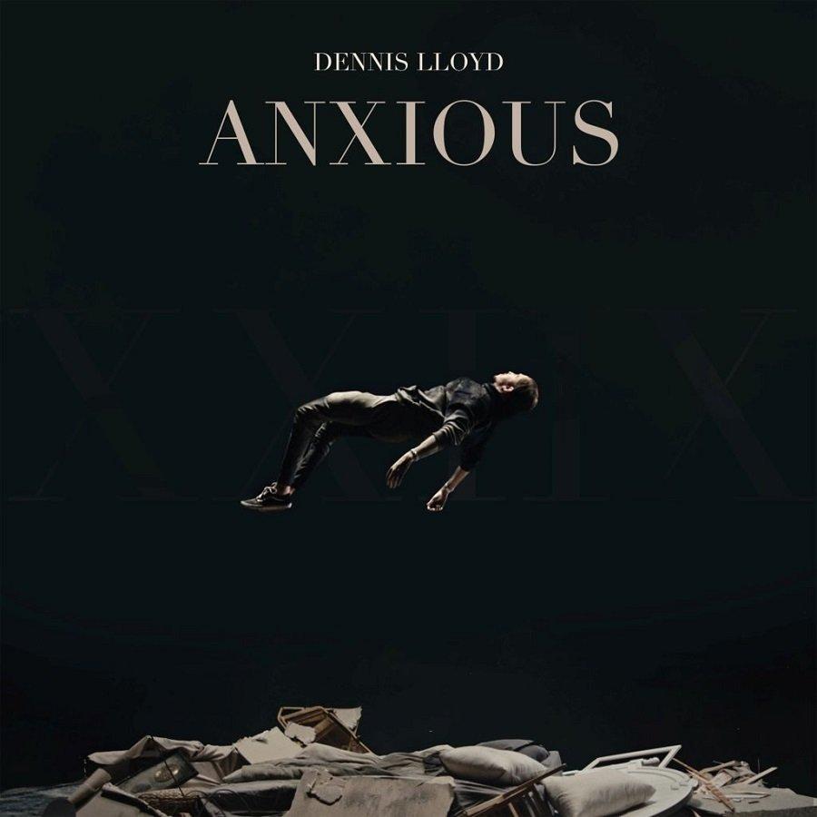 Dennis Lloyd Anxious