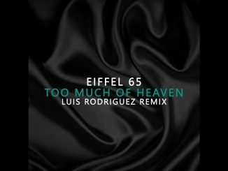 Eiffel 65 Too Much Of Heaven Luis Rodriguez Remix 1