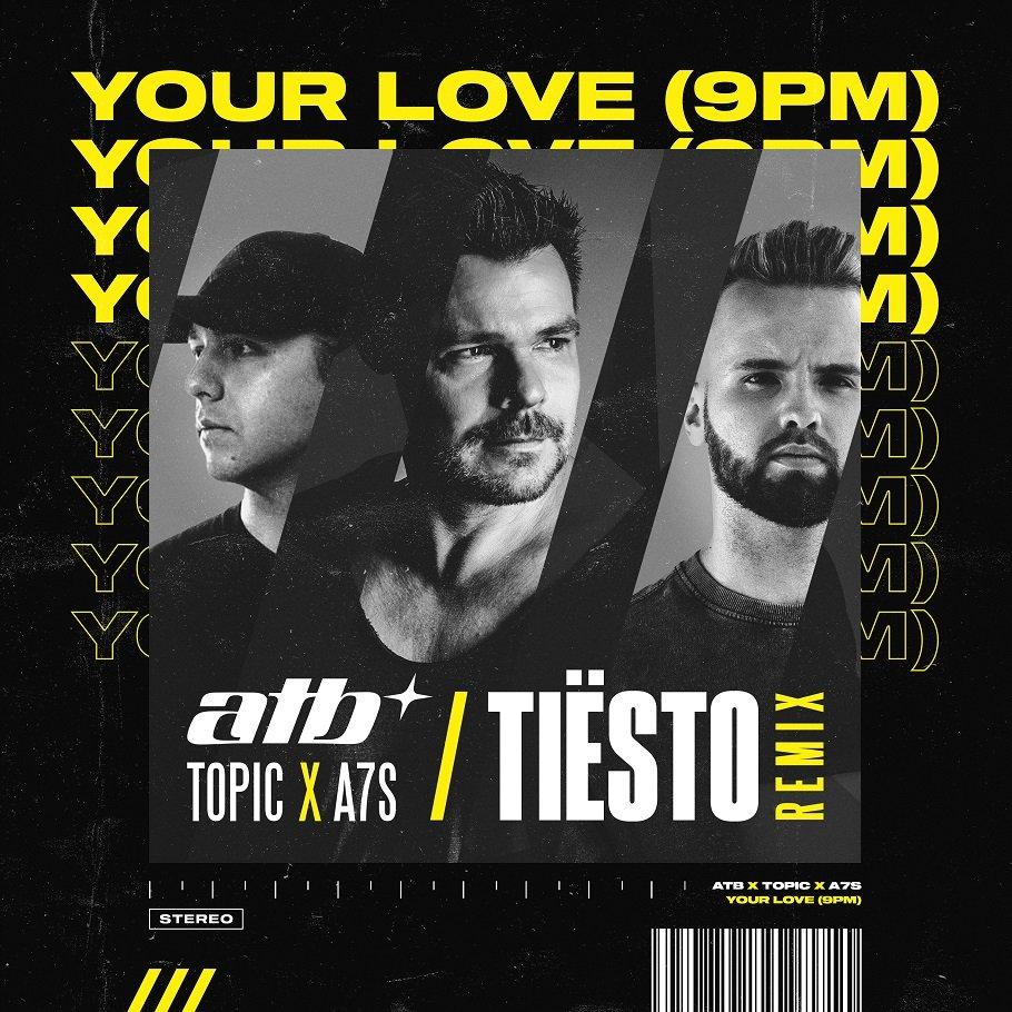 Your Love 9PM Tiësto Remix