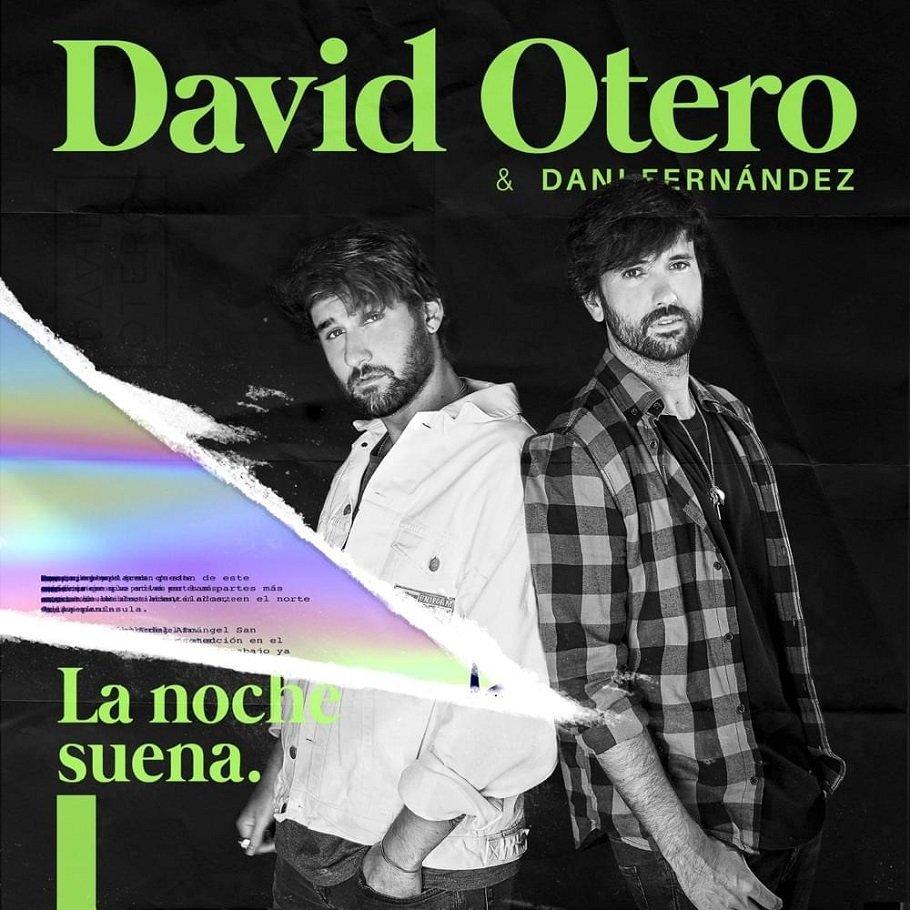 David Otero Dani Fernandez La Noche Suena
