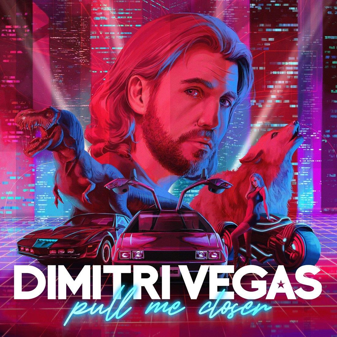 Dimitri Vegas Pull Me Closer