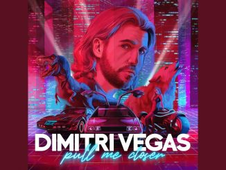 Dimitri Vegas Pull Me Closer