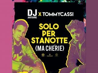 Dj Antoine Tommycassi Solo Per Stanotte ma Cherie