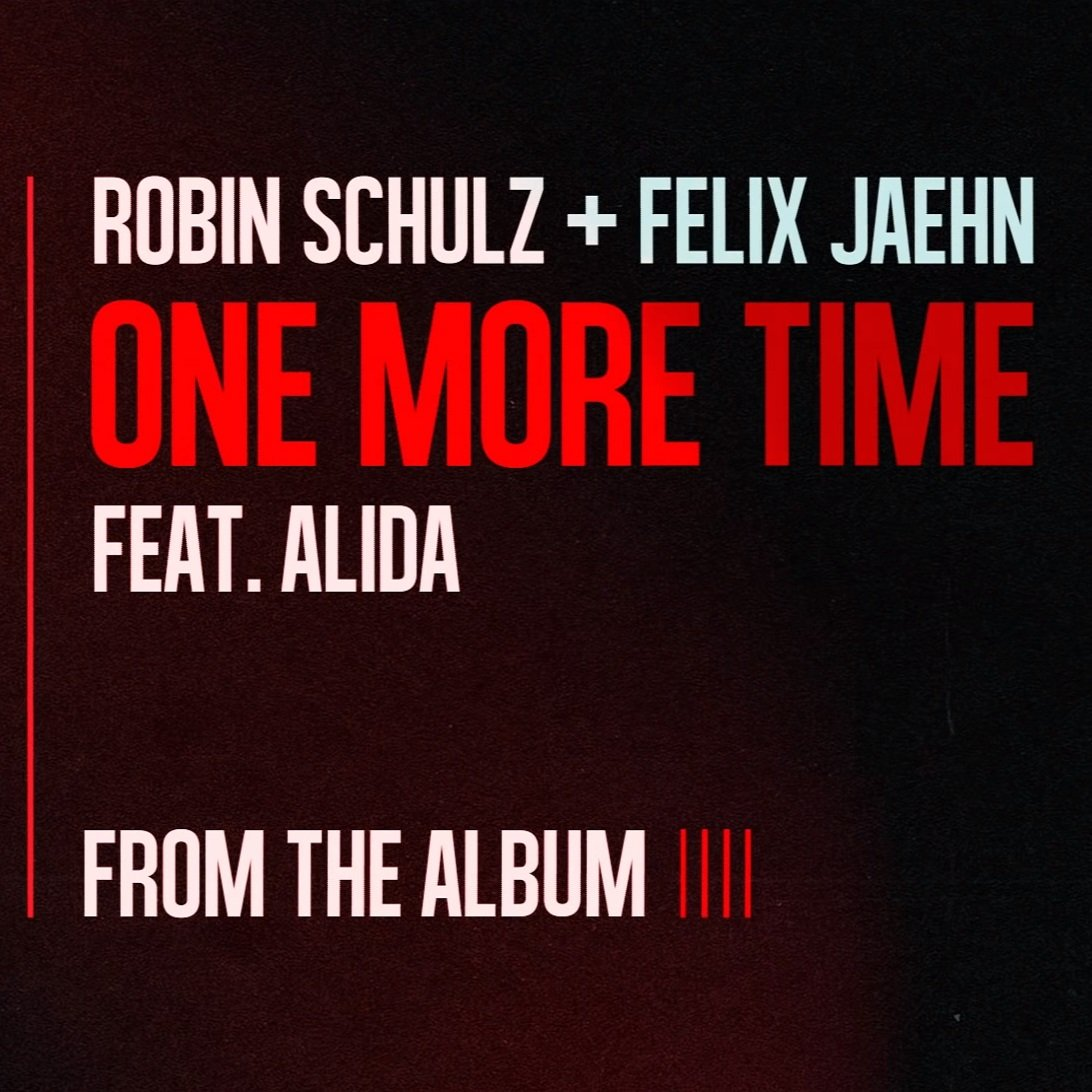 Robin Schulz Felix Jaehn ONE MORE TIME ( feat. Alida)