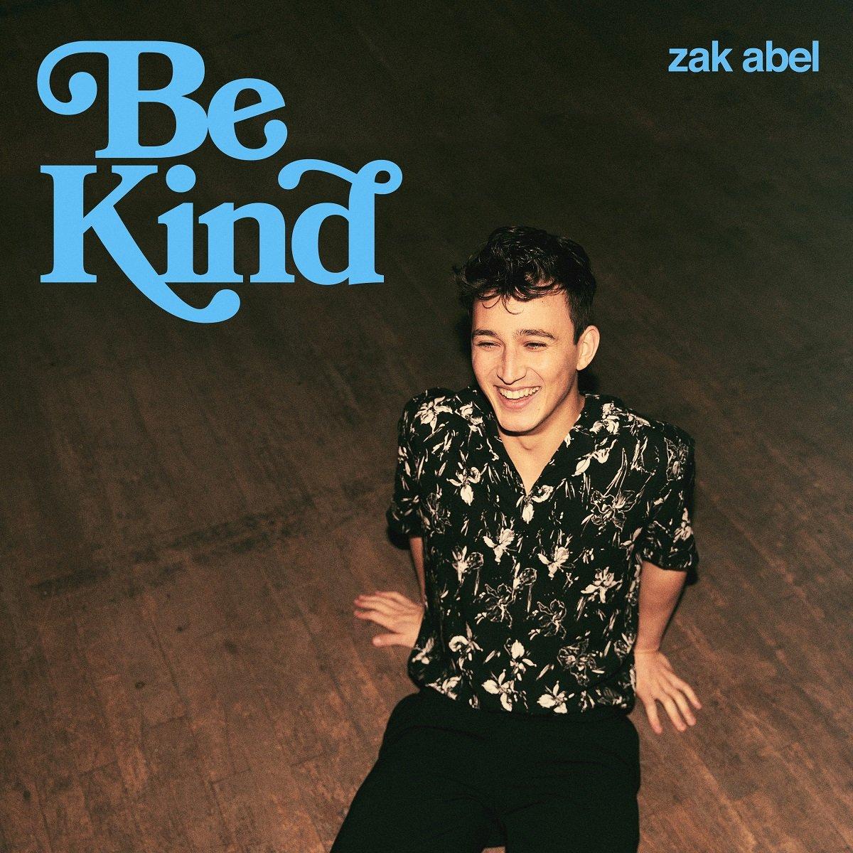 Zak Abel Be Kind
