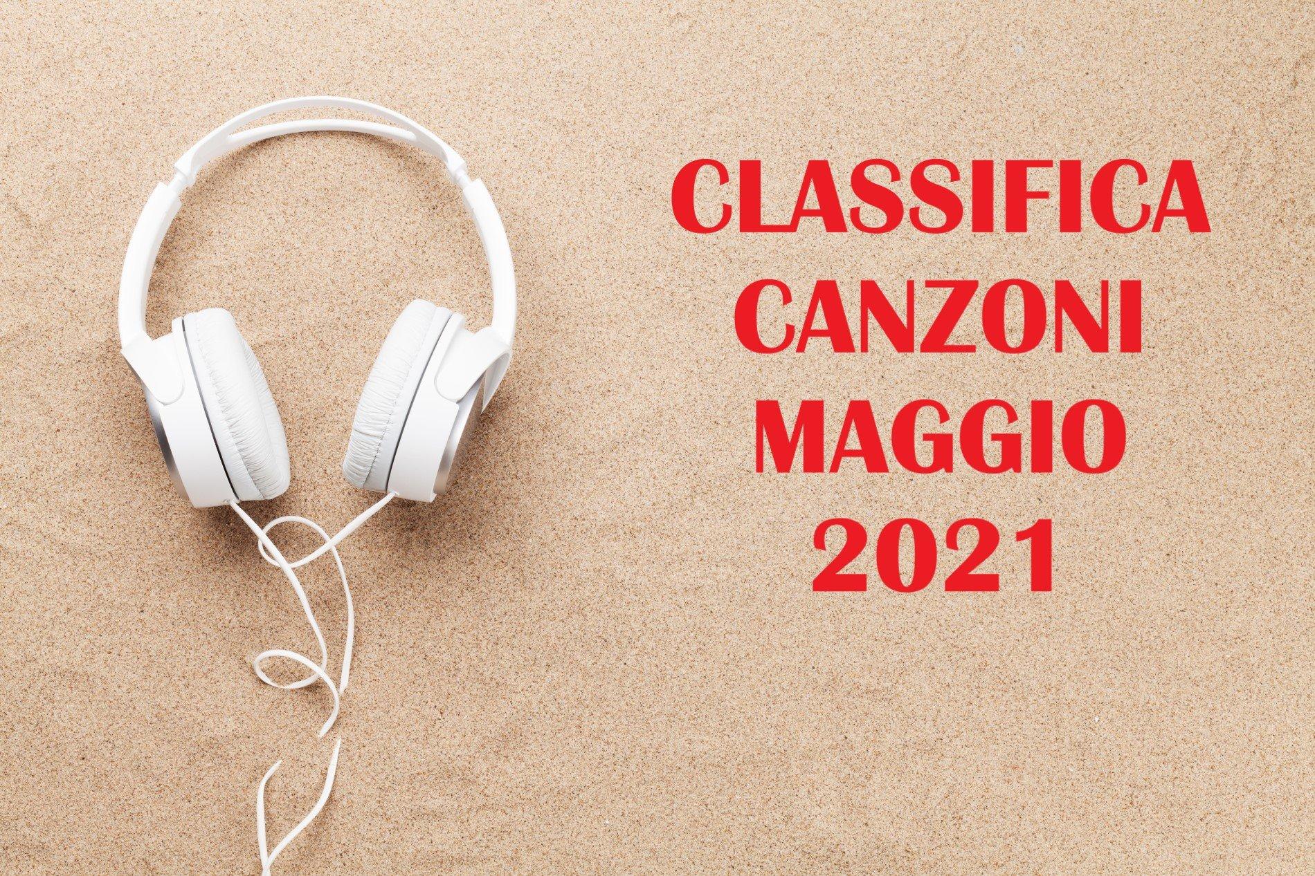 CLASSIFICA CANZONI MAGGIO 2021