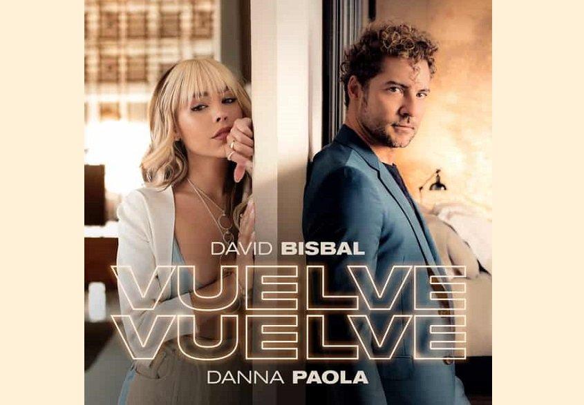 David Bisbal Danna Paola Vuelve Vuelve
