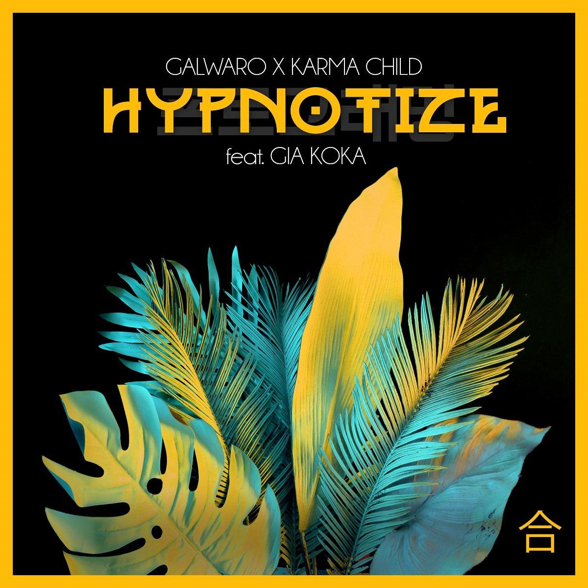 Galwaro, Karma Child - Hypnotize (feat. Gia Koka)