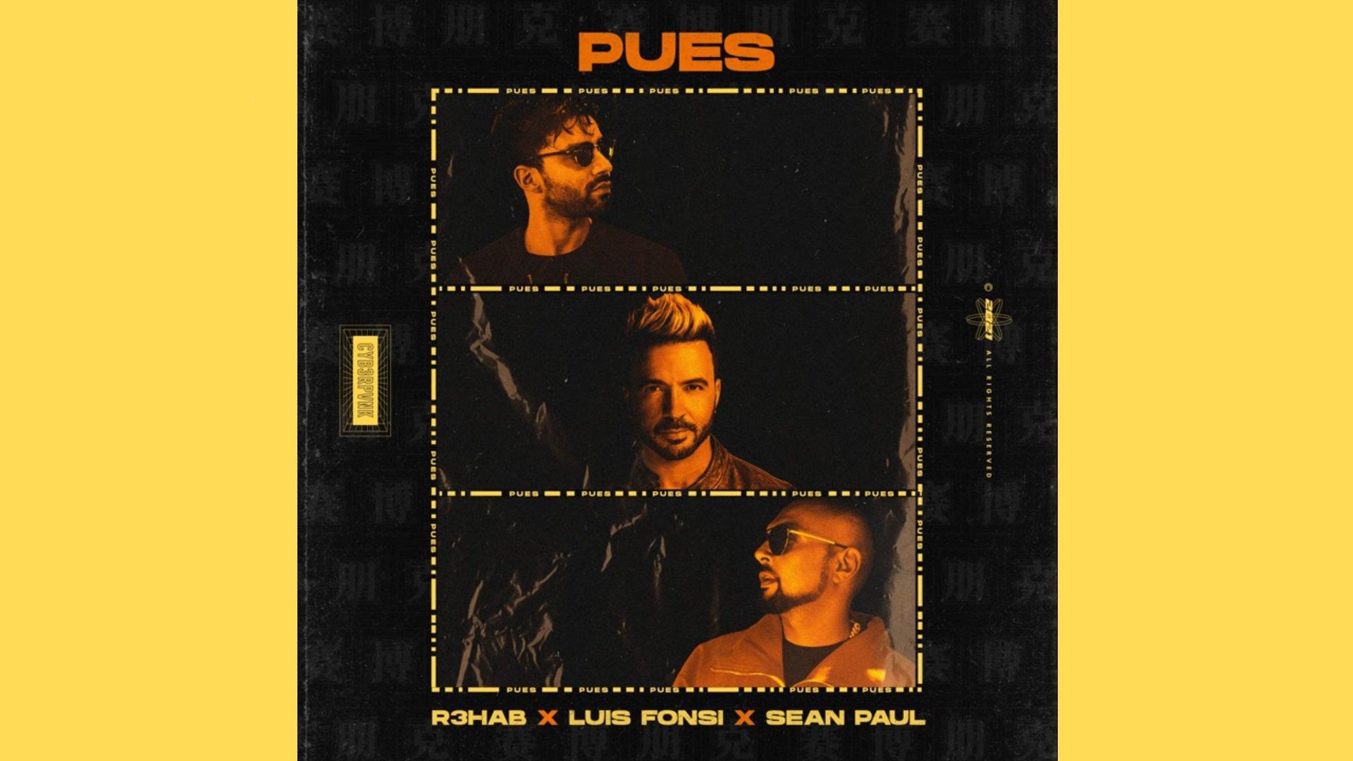 R3HAB x Luis Fonsi x Sean Paul PUES