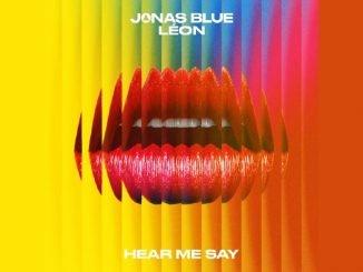 Jonas Blue LEON Hear Me Say 1