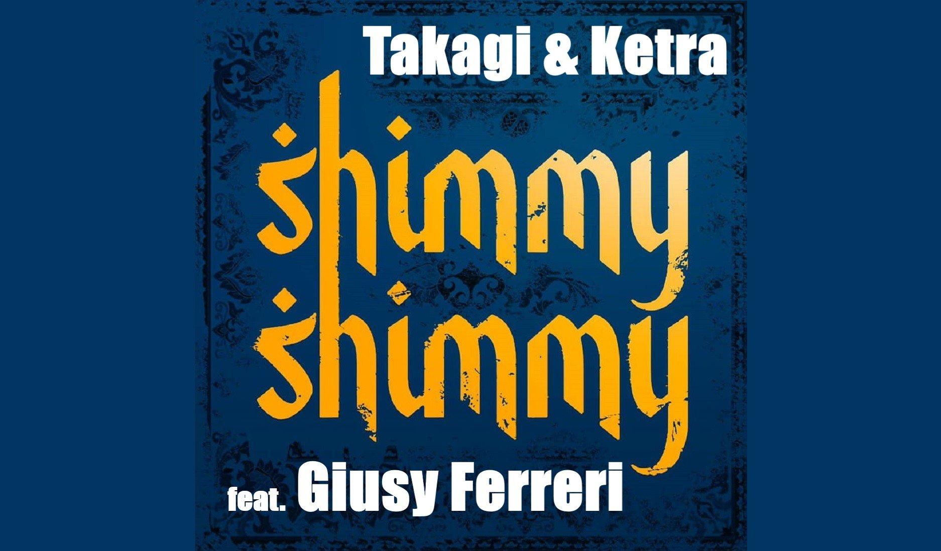 Takagi Ketra feat. Giusy Ferreri SHIMMY SHIMMY 1