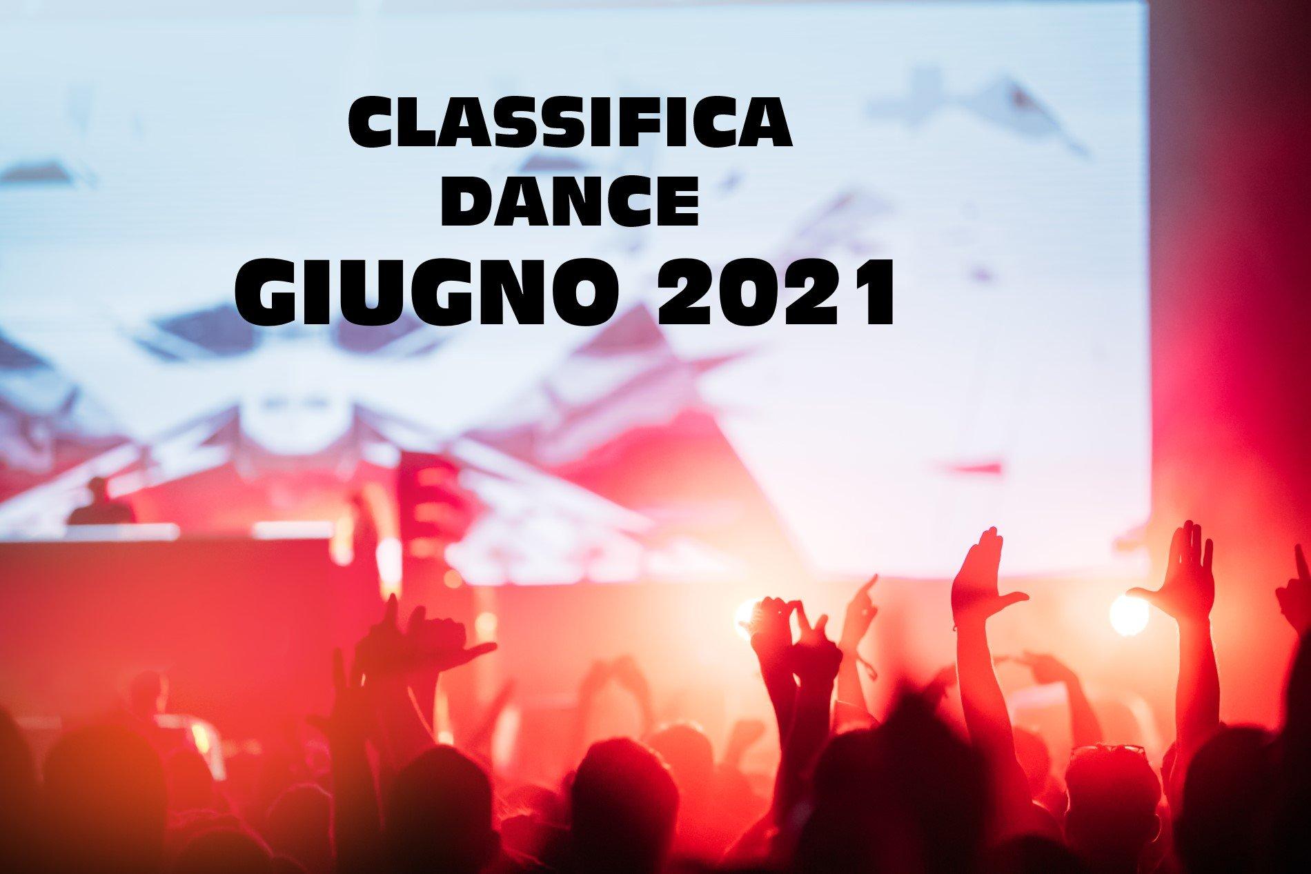 CLASSIFICA MUSICA DANCE GIUGNO 2021 Musica Dance del Momento GIUGNO 2021 1