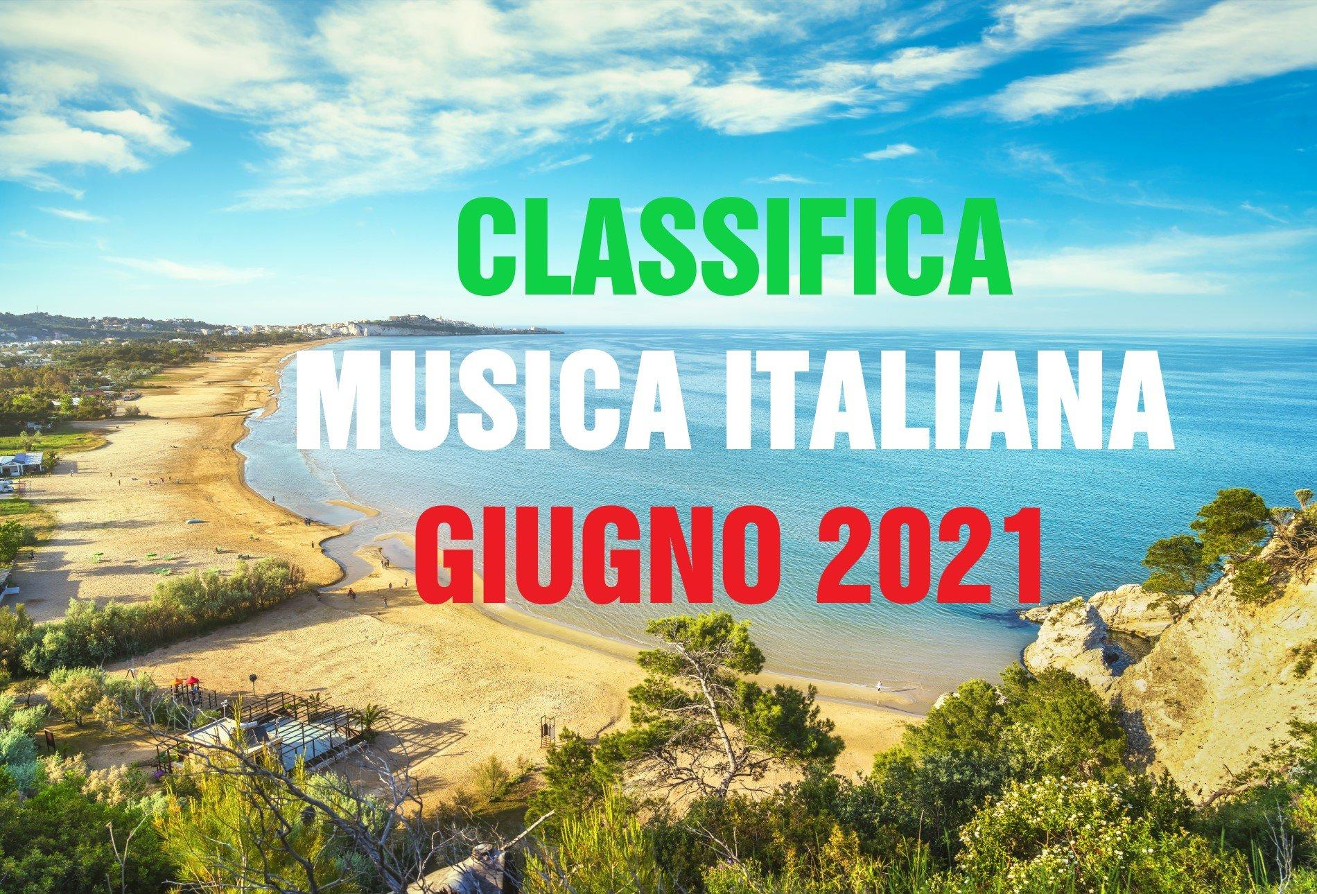 CLASSIFICA MUSICA ITALIANA GIUGNO 2021 – CANZONI ITALIANE GIUGNO 2021