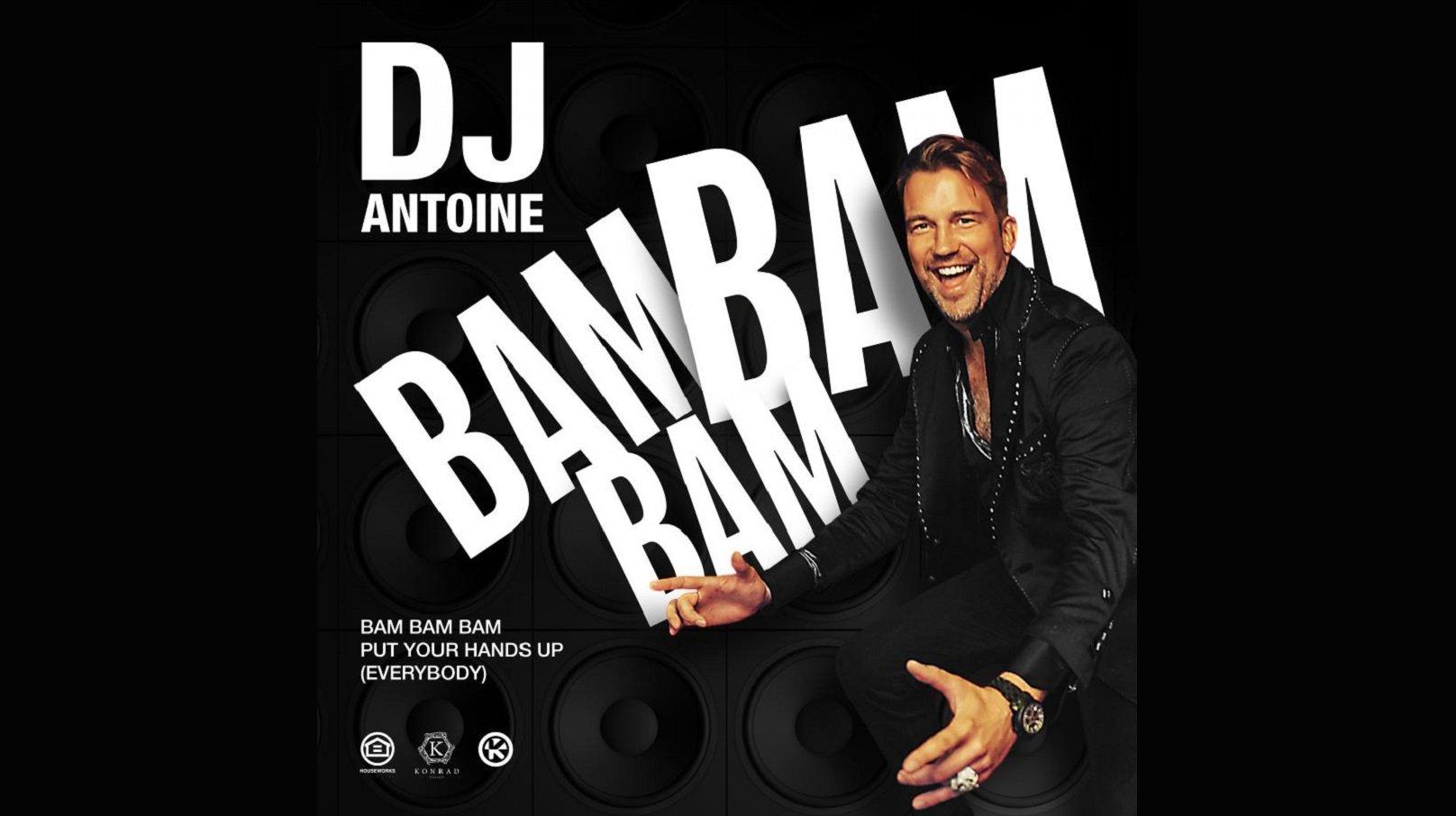 DJ Antoine Bam Bam Bam Put Your Hands Up Everybody 1