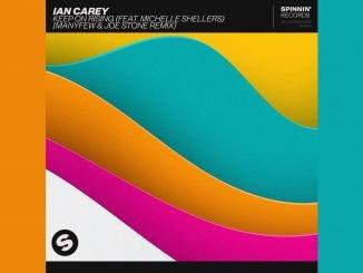 Ian Carey Keep On Rising feat. Michelle Shellers ManyFew Joe Stone Remix 1