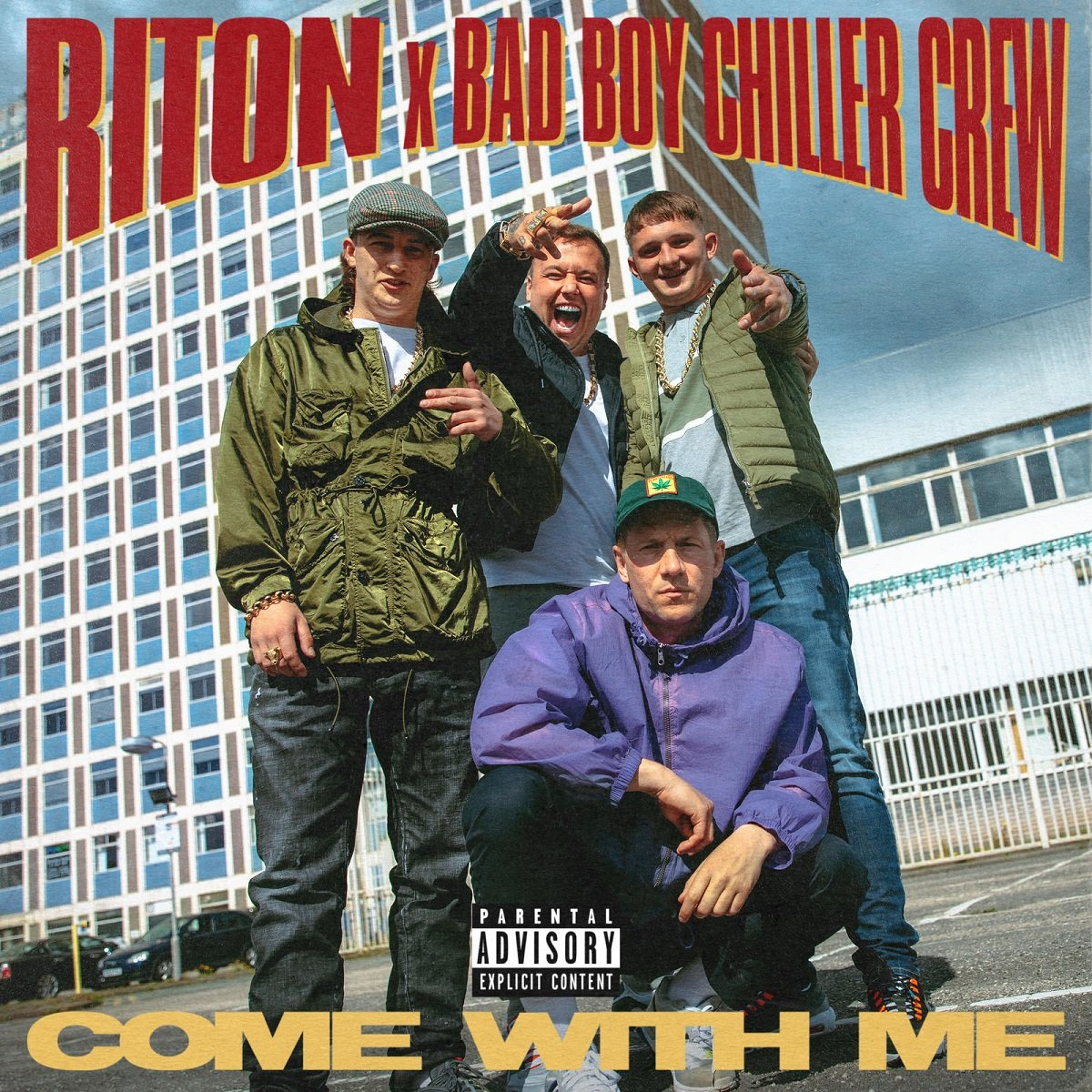 Riton x Bad Boy Chiller Crew COME WITH ME