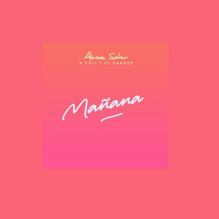 Alvaro Soler Manana feat. Cali Y El Dandee 1