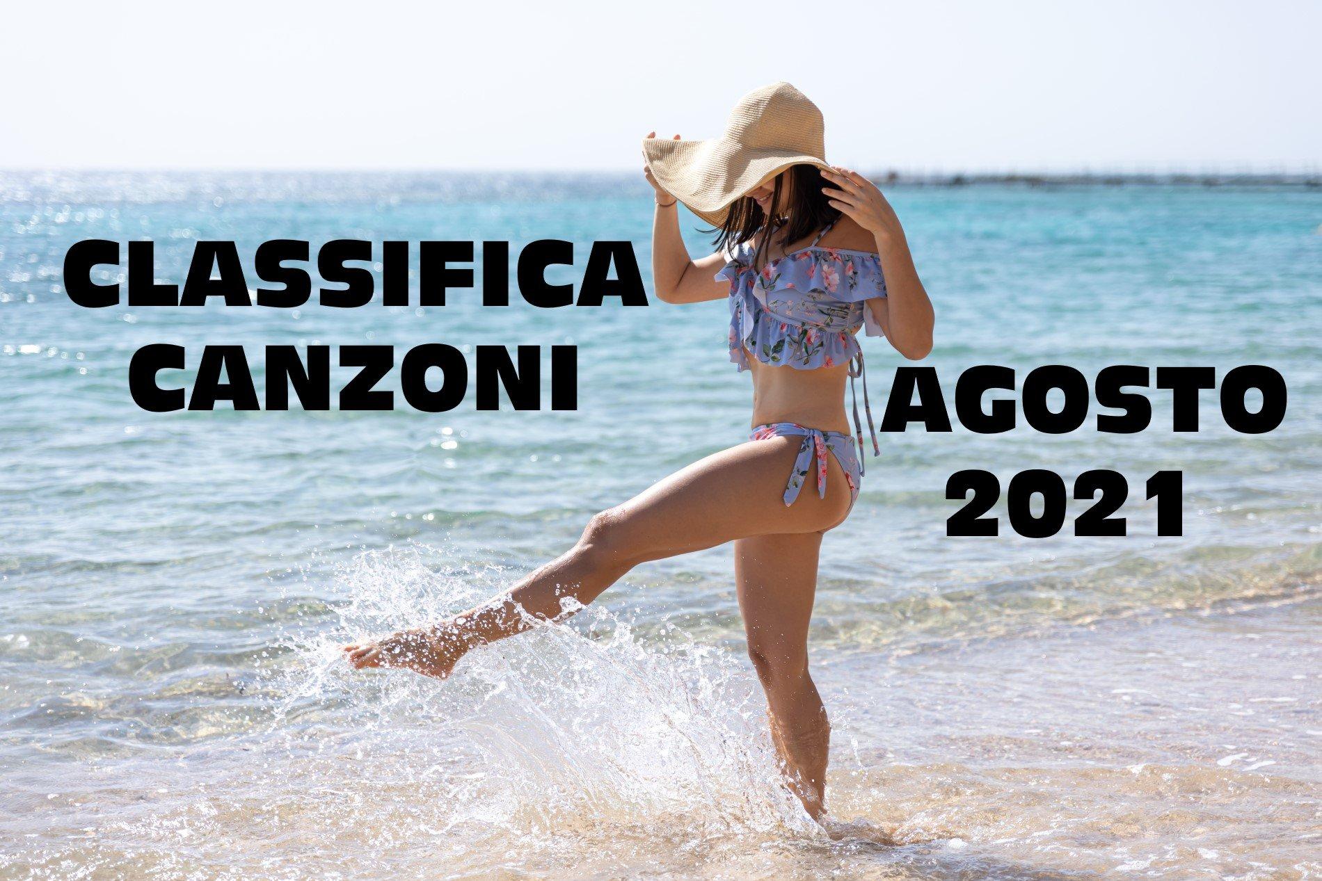 CLASSIFICA CANZONI AGOSTO 2021 – LA MIGLIORE MUSICA DEL MOMENTO AGOSTO 2021