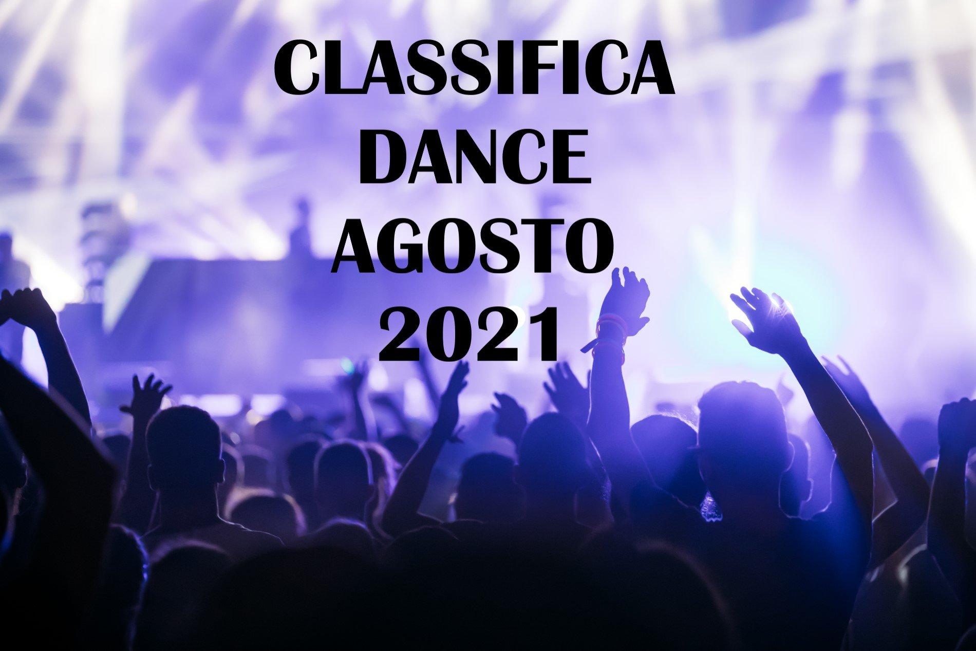 CLASSIFICA DANCE AGOSTO 2021 - Musica Dance del Momento AGOSTO 2021
