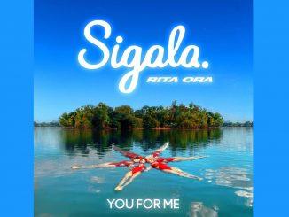 Sigala x Rita Ora You For Me