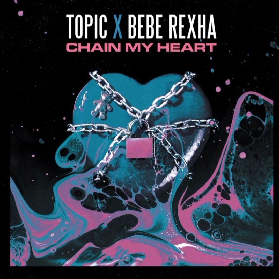 Topic x Bebe Rexha Chain My Heart
