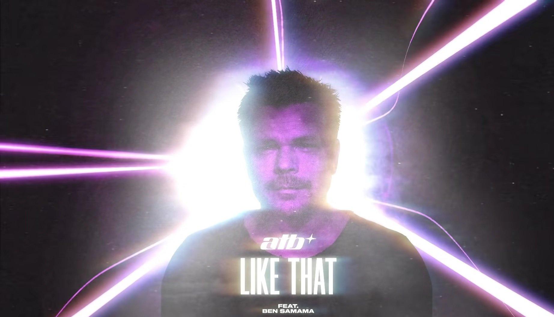 ATB Like That ft. Ben Samama