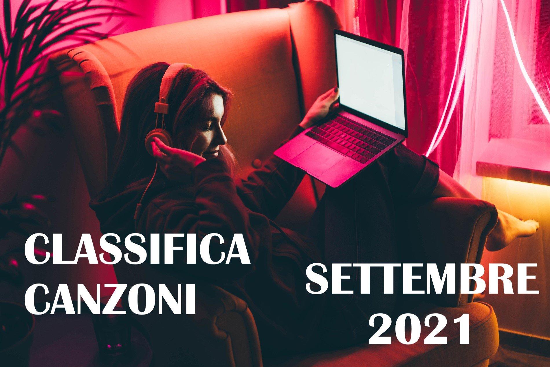 CLASSIFICA CANZONI SETTEMBRE 2021 – LA MIGLIORE MUSICA DEL MOMENTO SETTEMBRE 2021