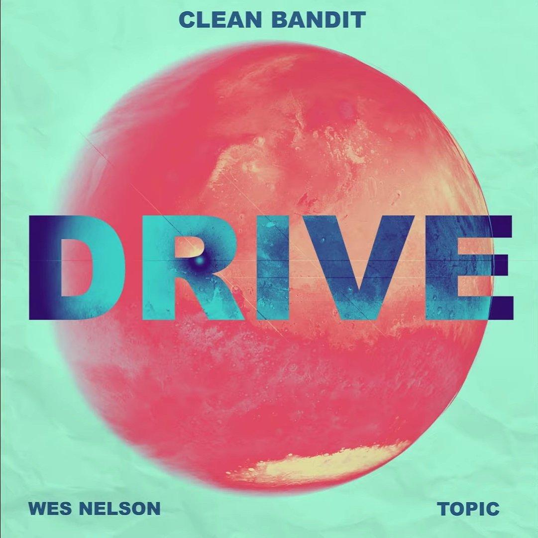 Clean Bandit x Topic DRIVE