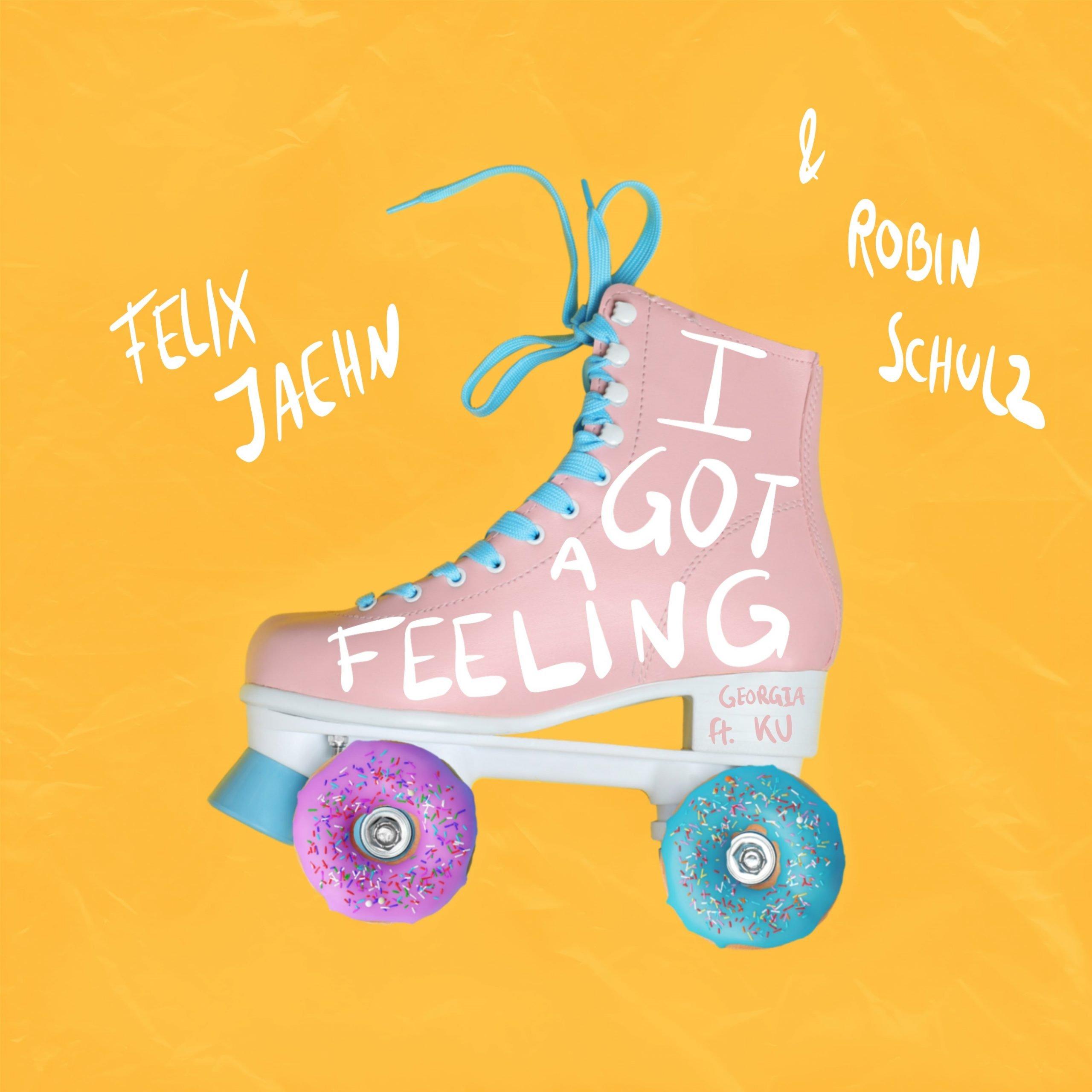 Felix Jaehn, Robin Schulz I GOT A FEELING - feat. Georgia Ku