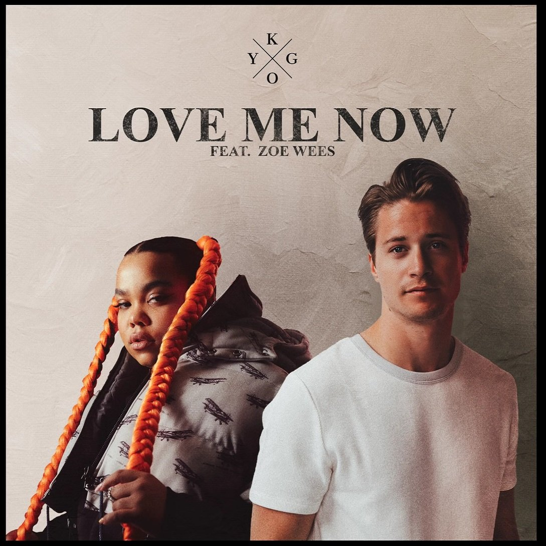 Kygo LOVE ME NOW feat. Zoe Wees
