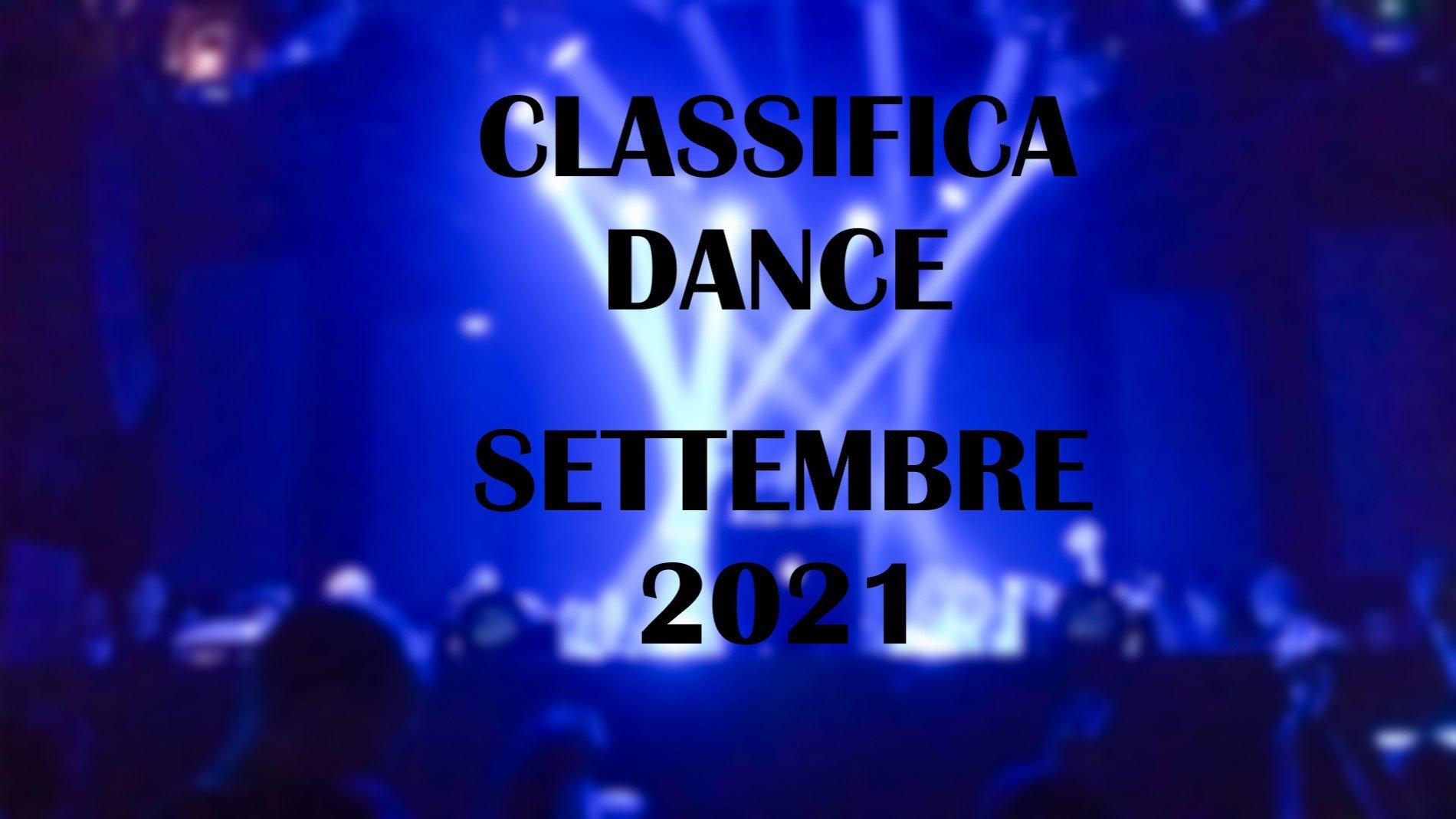 CLASSIFICA DANCE SETTEMBRE 2021 - Musica Dance del Momento SETTEMBRE 2021