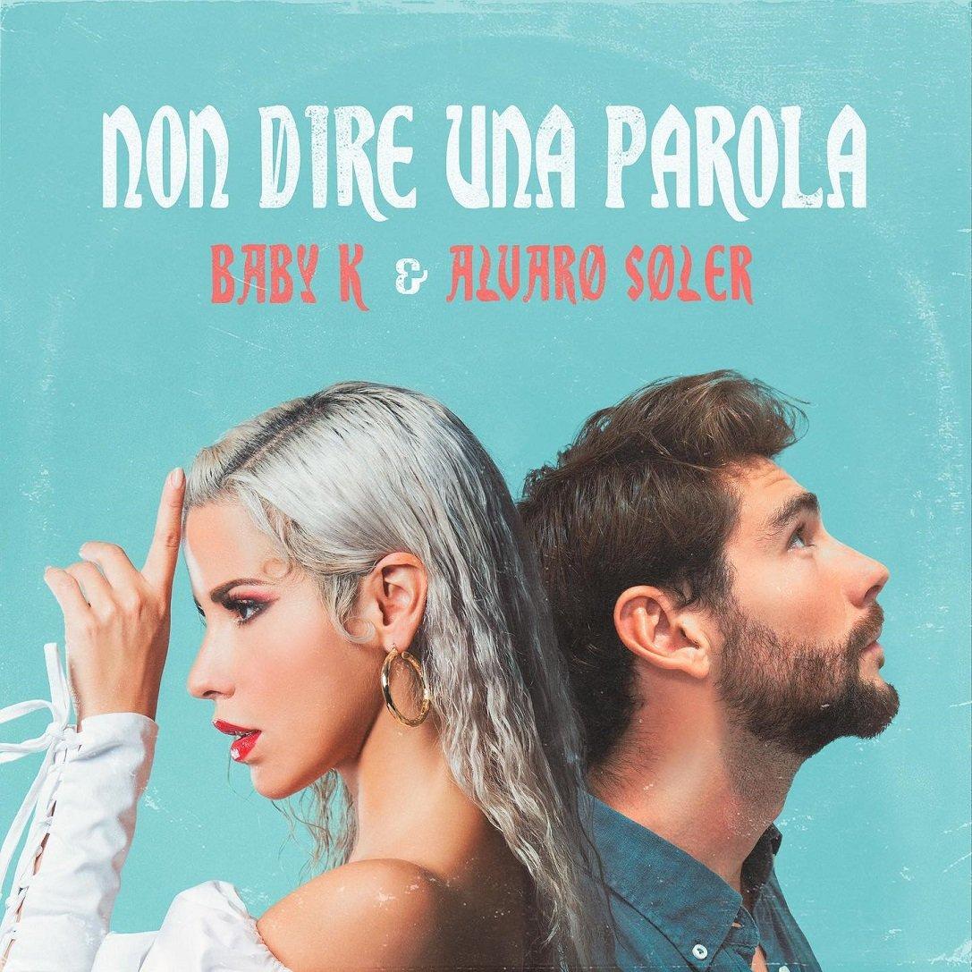 Baby K & Alvaro Soler NON DIRE UNA PAROLA