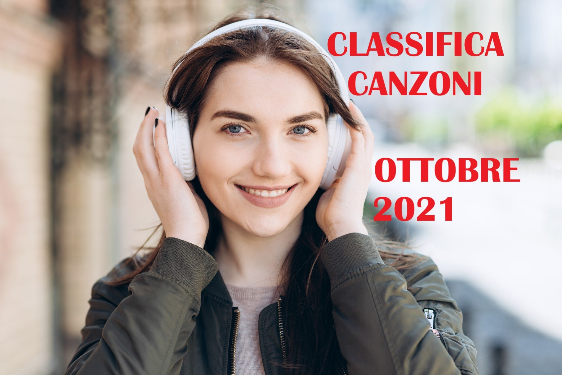 CLASSIFICA CANZONI OTTOBRE 2021 – LA MIGLIORE MUSICA DEL MOMENTO OTTOBRE 2021
