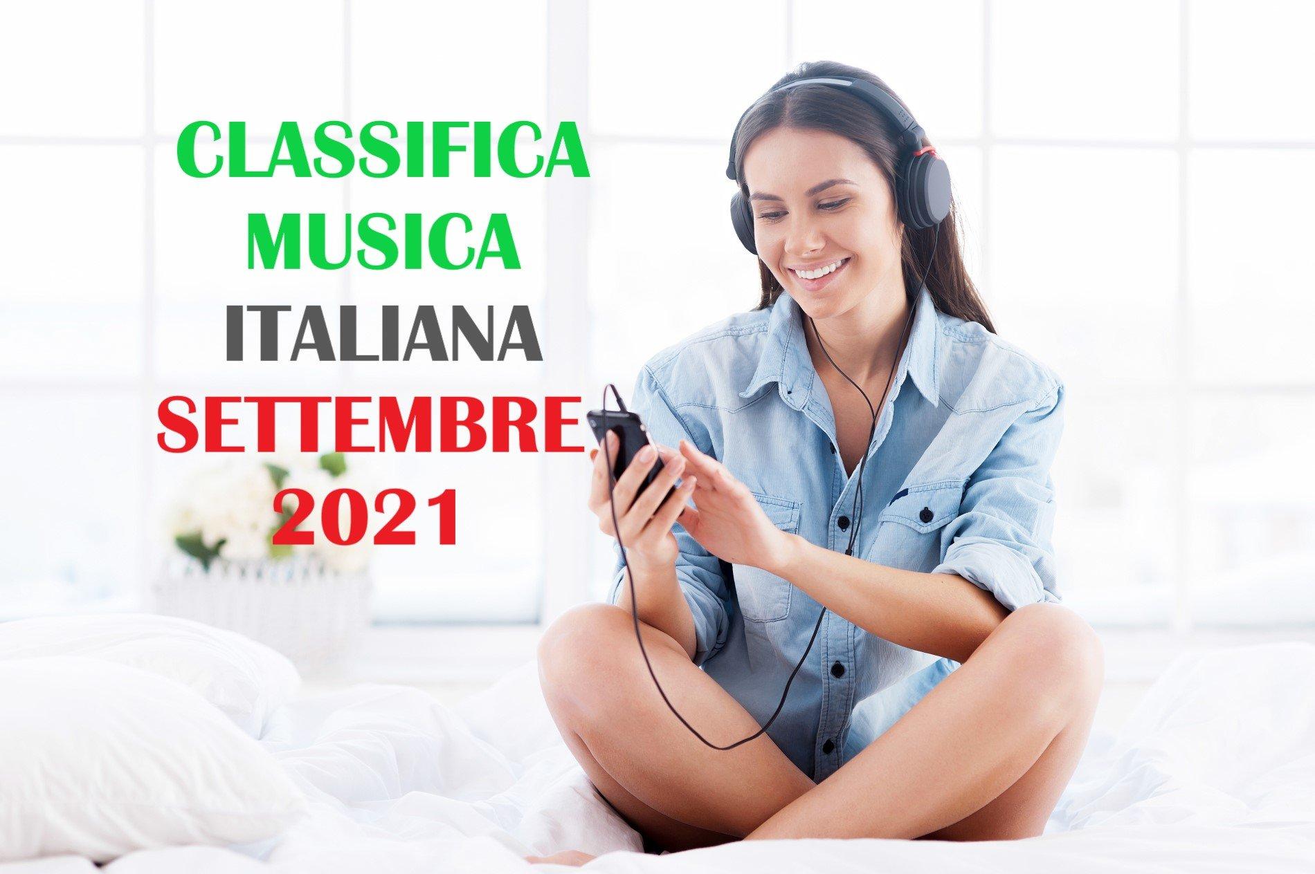 CLASSIFICA MUSICA ITALIANA SETTEMBRE 2021 – CANZONI ITALIANE SETTEMBRE 2021