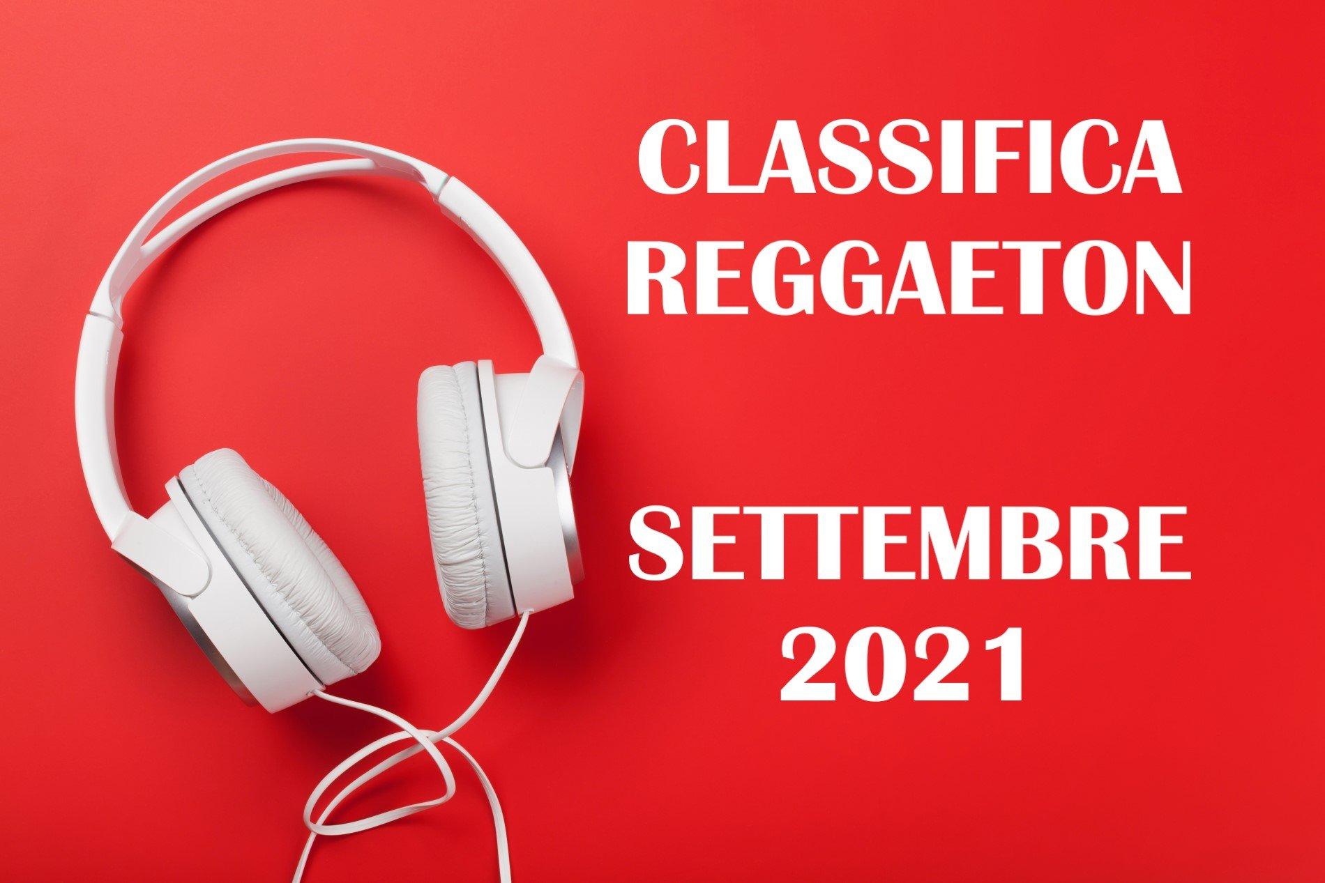 CLASSIFICA REGGAETON SETTEMBRE 2021 – LA MIGLIORE MUSICA REGGAETON SETTEMBRE 2021