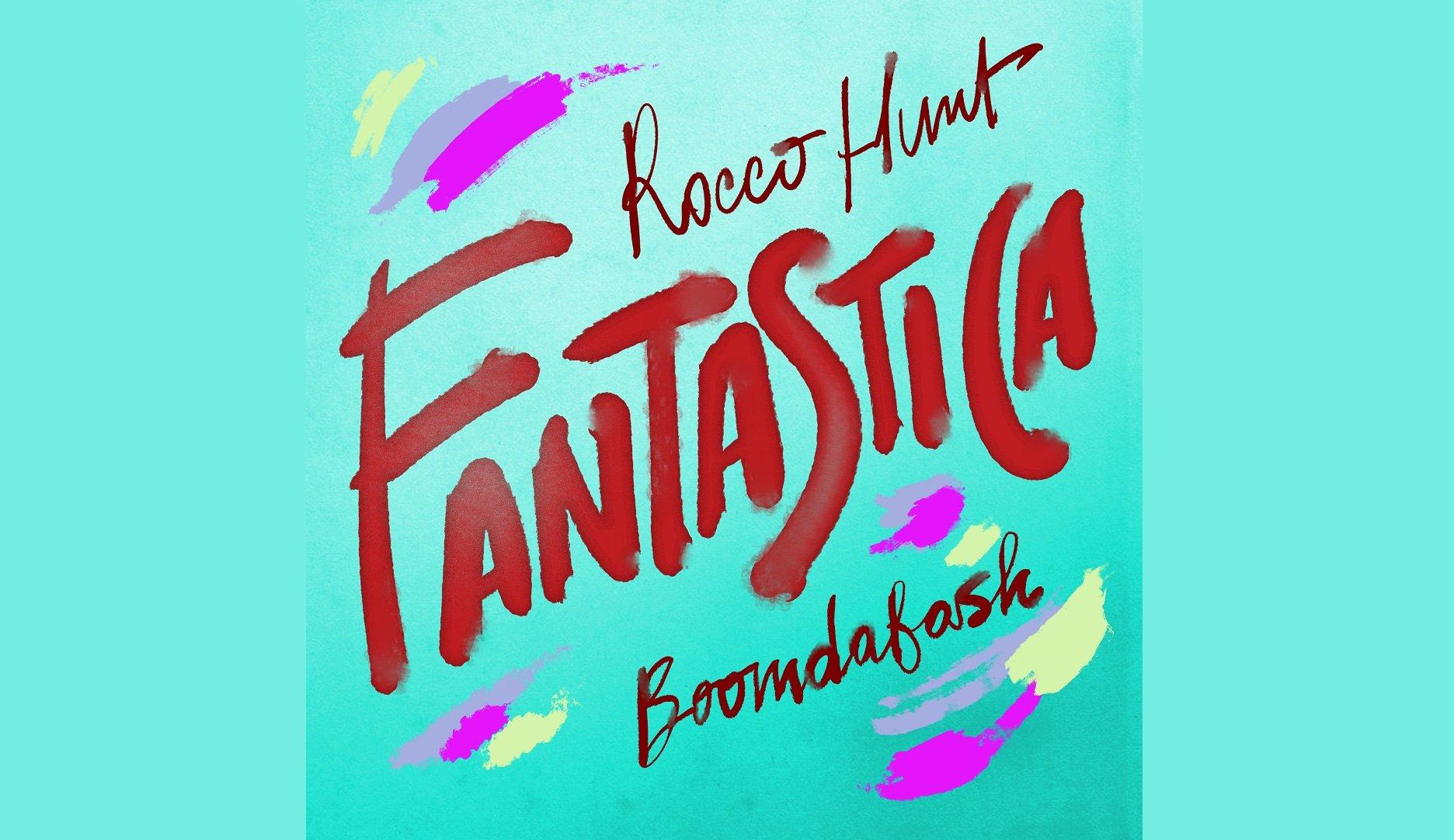 Rocco Hunt feat. Boomdabash Fantastica
