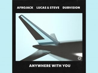 Afrojack Lucas Steve Dubvision Anywhere With You