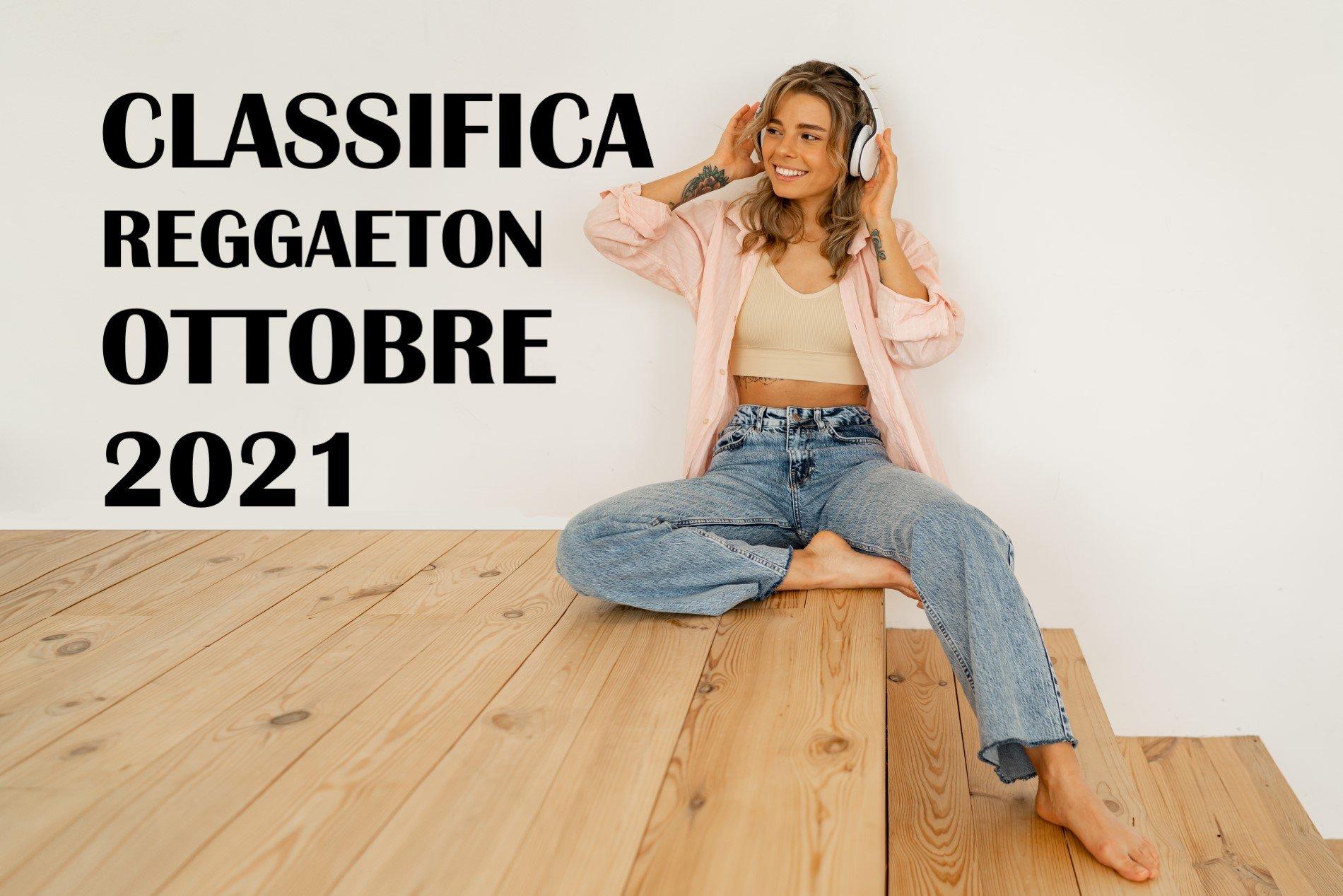 CLASSIFICA REGGAETON OTTOBRE 2021 - LA MEJOR MÚSICA OCTUBRE 2021 REGGAETON