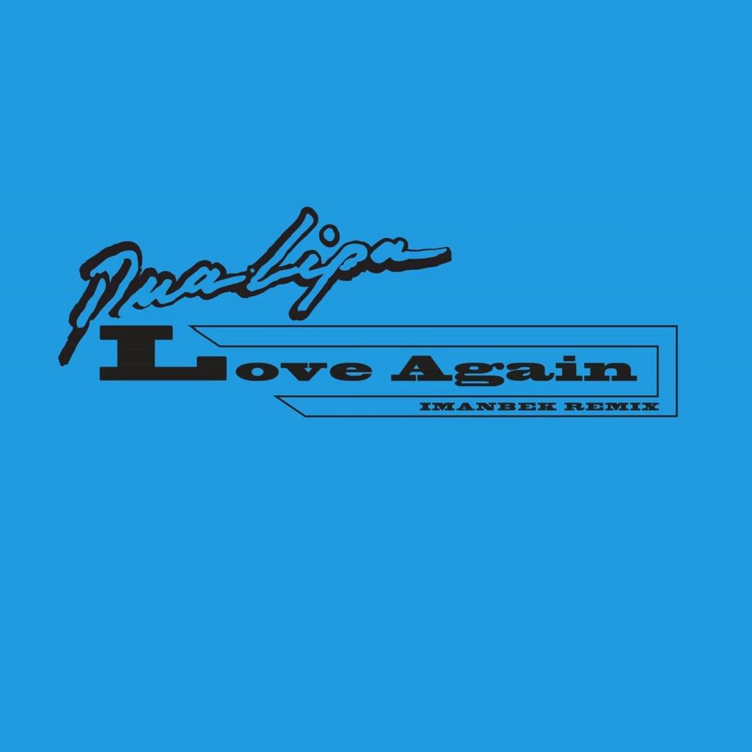 Dua Lipa LOVE AGAIN Imanbek Remix