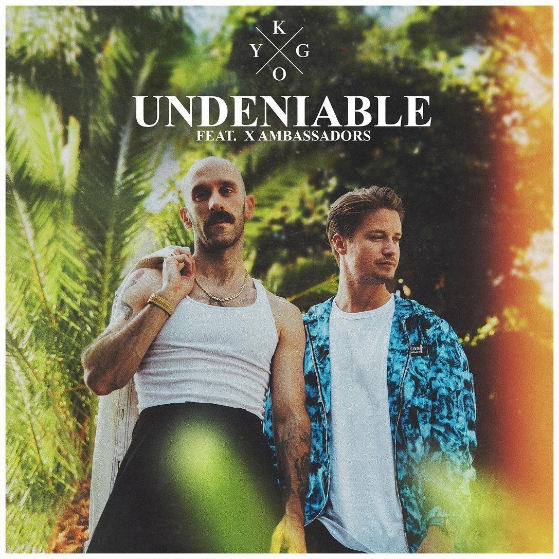 Kygo UNDENIABLE - feat. X Ambassadors