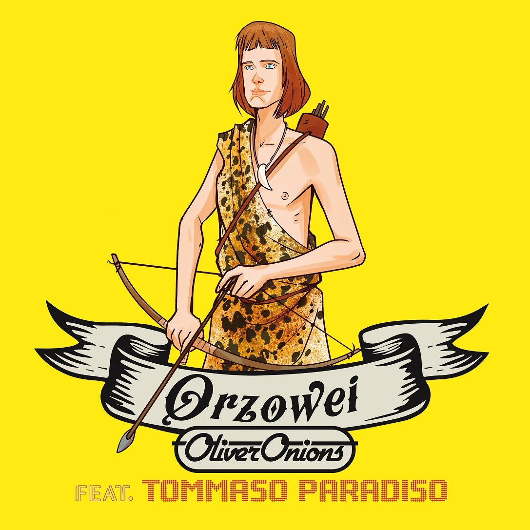 Oliver Onions ORZOWEI - feat. TOMMASO PARADISO